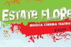 Estate Florense – Musica, Cinema, Teatro, Sport – Giugno/Luglio 2016
